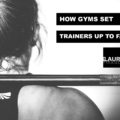 how gyms set trainers up to fail