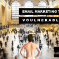 Vulnerability email marketing trick to get more clients